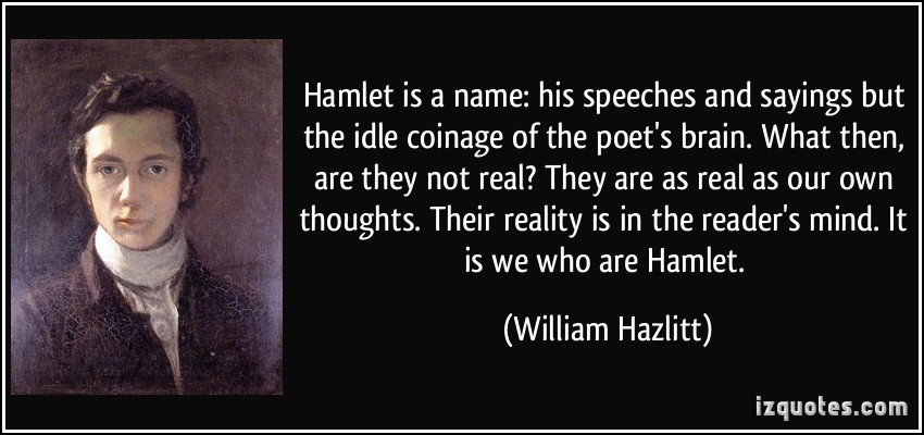 quote-hamlet-is-a-name-his-speeches-and-sayings-but-the-idle-coinage-of-the-poet-s-brain-what-then-are-william-hazlitt-306647